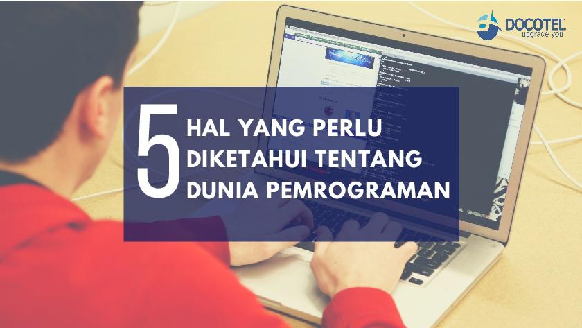 5 Hal Yang Perlu Kamu Ketahui Dari Dunia Pemrograman 1